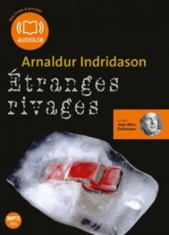 Étranges rivages : Livre audio 1CD MP3, 675 Mo - Arnaldur Indridarson