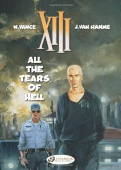 XIII - tome 3 All the tears of hell (03) - W Vance - Jean Van hamme