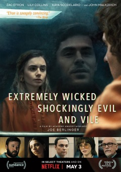 Extremely Wicked, Shockingly Evil And Vile maintenant sur Netflix