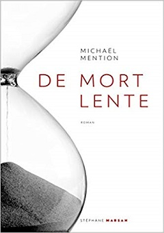 De Mort lente - Michaël Mention