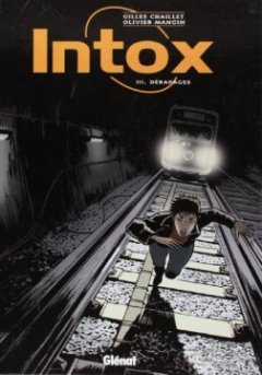 Intox, Tome 3 : Dérapages