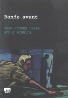Bande avant - Jean-hugues Oppel - Joe g. Pinelli