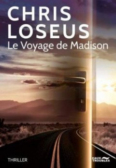 Le voyage de Madison - Chris Loseus