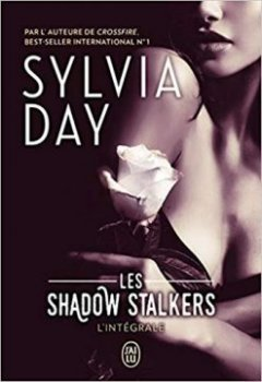 Shadows Stalkers - Intégrale - Sylvia Day
