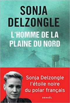 L'homme de la plaine du Nord - Sonja Delzongle