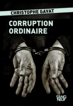Corruption ordinaire - Christophe GAVAT