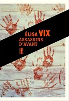 Assassins d'avant - Elisa Vix