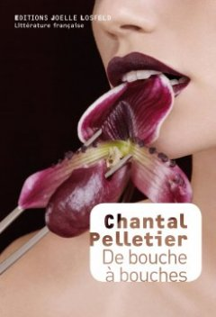 De bouche à bouches - Chantal Pelletier