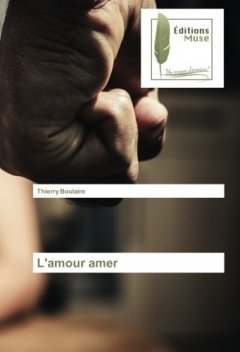L'amour amer - Thierry Boulaire