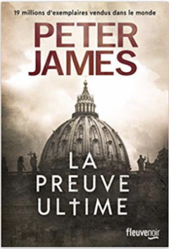 La Preuve ultime - Peter James