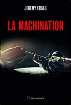 La machination - Jeremy Ergas