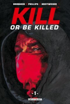 Kill or be killed . T.1 - Sean Phillips