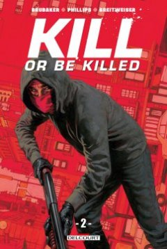 Kill or be killed . T.2 - Sean Phillips