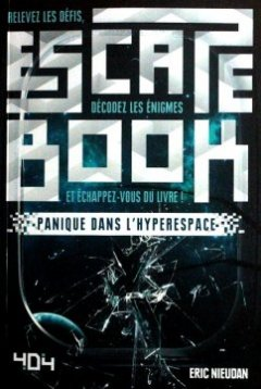 Escape Book - Panique dans l'hyperespace - Eric Nieudan