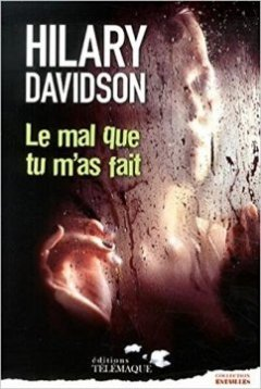 Le mal que tu m'as fait - Hilary Davidson