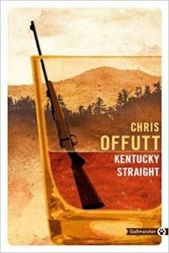 Kentucky Straight - Chris Offutt