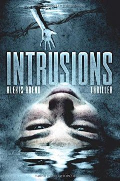 Intrusions - ALEXIS AREND