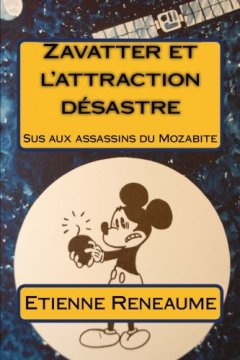 Zavatter et l'attraction désastre : Sus aux assassins du Mozabite - Etienne Reneaume