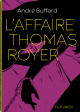 L'Affaire Thomas Royer - Buffard André