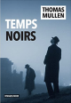 Temps noirs - Thomas Mullen