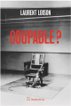 Coupable ? - Laurent Loison