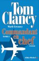 Commandant en chef : Tome 1 - Tom Clancy - Mark Greaney