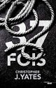 37 fois - Christopher J.Yates