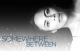 Somewhere Between - saison 1
